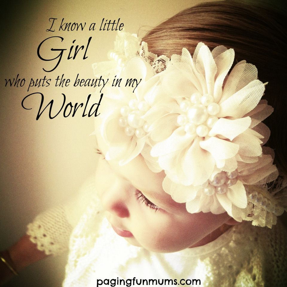 I Know A Little Girl Family Little Girls My Daughter Quotes
