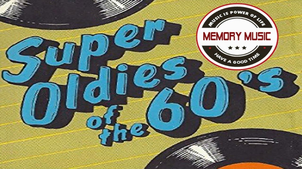 Super Oldies Of The 60's Greatest Hits Of The 60s