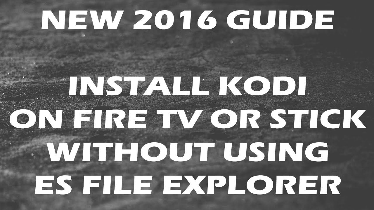 Install Kodi & ES File Explorer On Fire TV or Stick With adbLink