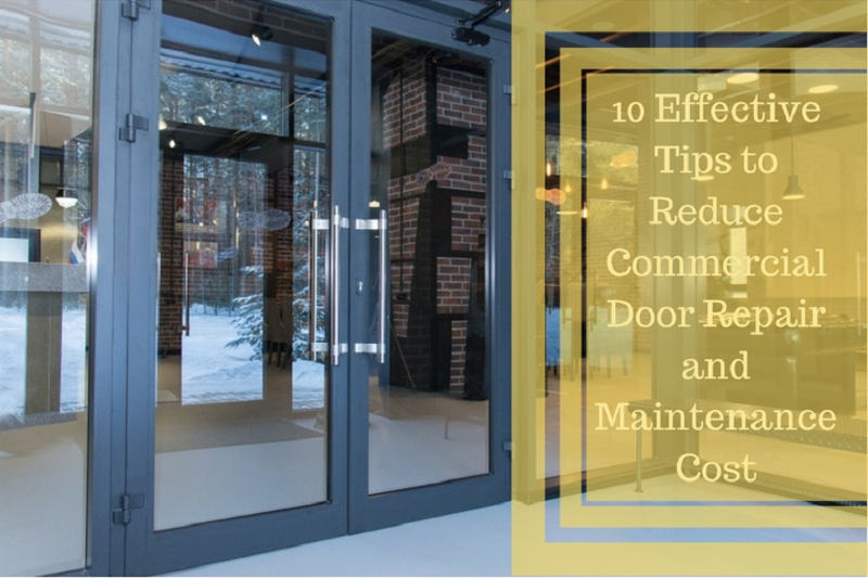 10 Effective Tips To Reduce Commercial Door Repair And Maintenance Cost Door Repair Repair And Maintenance Industrial Office Design