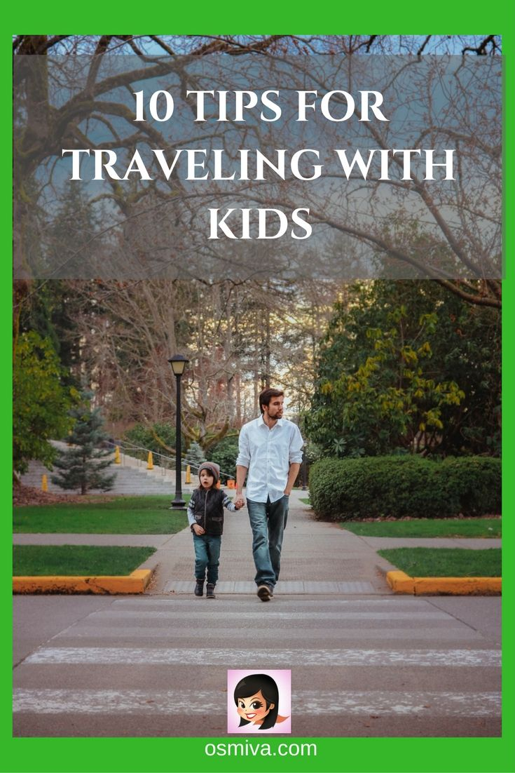 Top 10 Tips for Travelling with Kids in Mind is part of Top  Tips For Travelling With Kids In Mind Osmiva - Planning a vacation with the family  This Travel Tip with kids provides you an excellent list of travel tips to make your vacation fun and efficient!