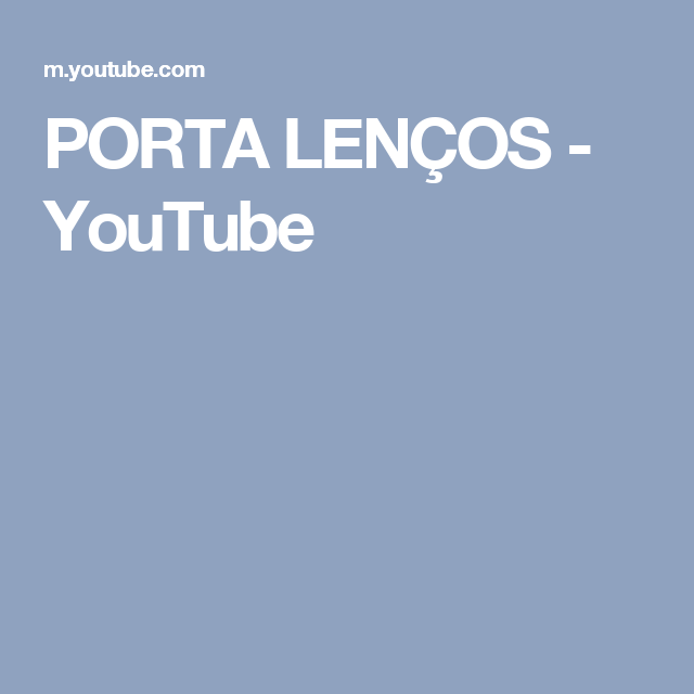 PORTA LENÇOS - YouTube