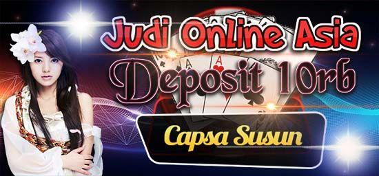 Image result for Situs Bermain Capsa Susun Dengan Deposit 10Ribu