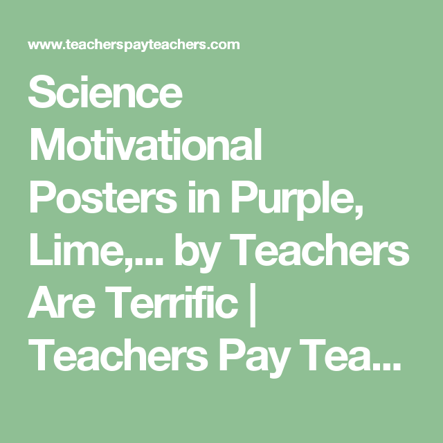 Science Motivational Posters in Purple, Lime,... by Teachers Are Terrific | Teachers Pay Teachers