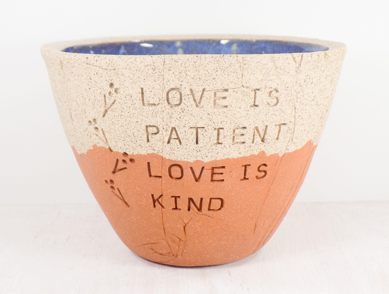 Corinthians 134 love is patient love is kind pottery