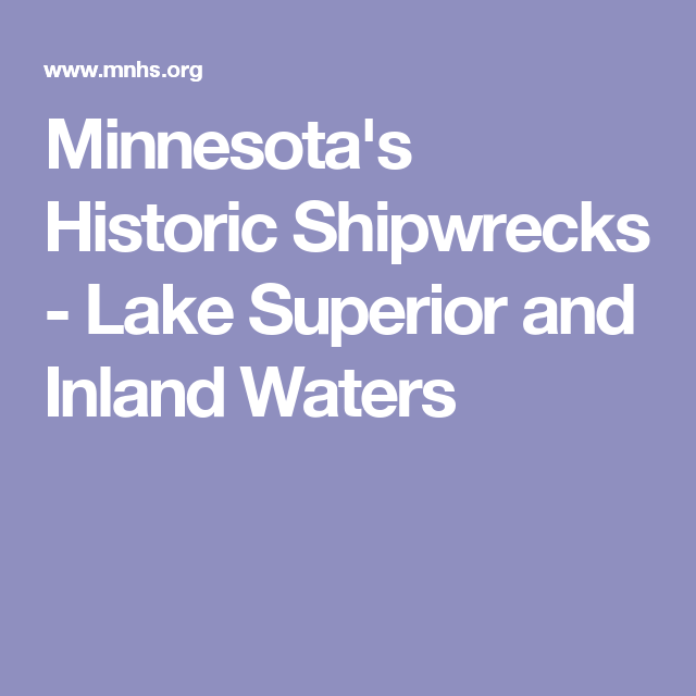 Minnesota's Historic Shipwrecks - Lake Superior and Inland Waters