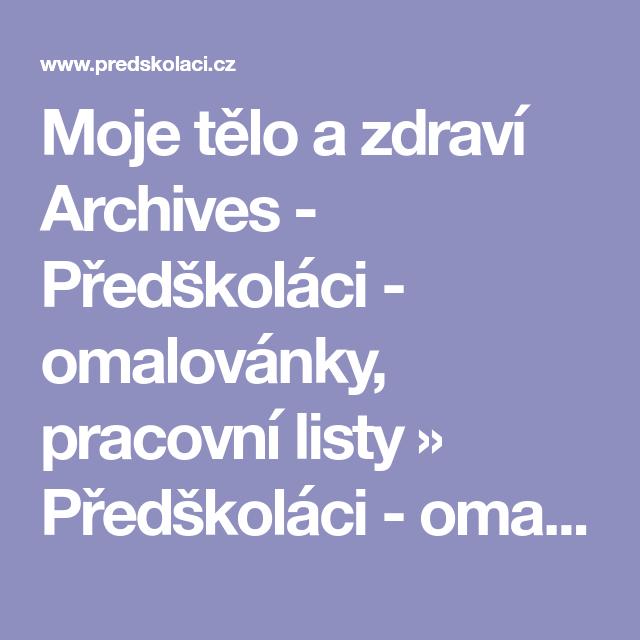 Moje Telo A Zdravi Archives Predskolaci Omalovanky Pracovni