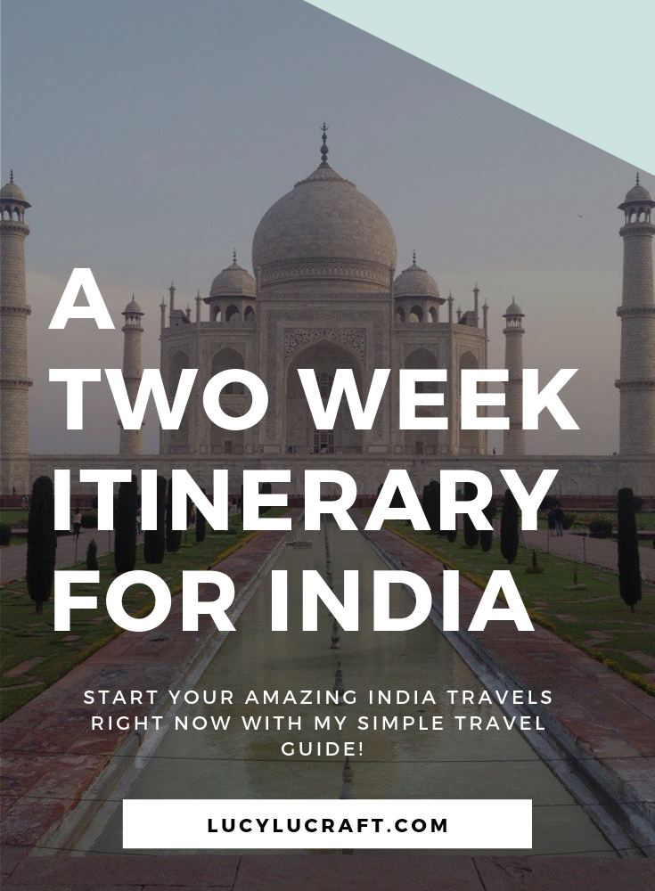 A Two Week Itinerary For India Lucy Lucraft Adventure Travel Explore India Travel Guide India Travel