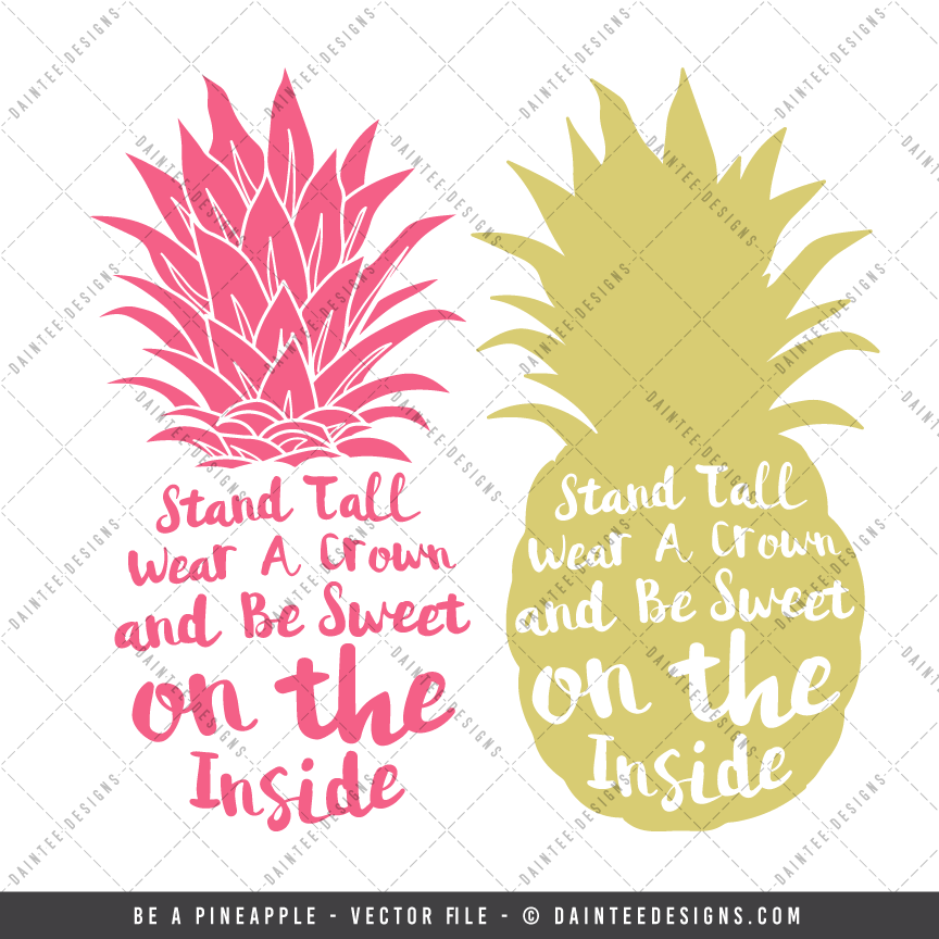 Be A Pineapple – SVG, DXF, EPS Digital Cutting File