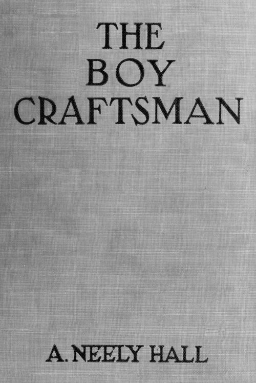 The Project Gutenberg Ebook Of The Boy Craftsman By A Neely Hall