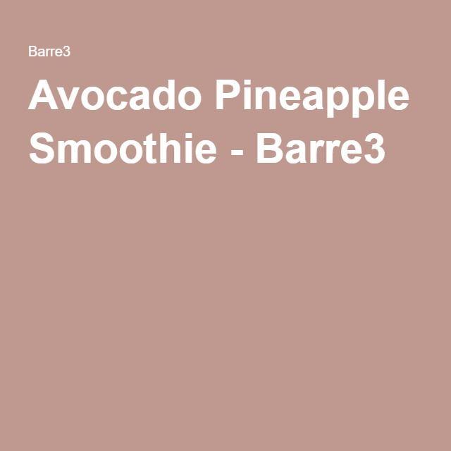 Photo of Avocado Pineapple Smoothie – barre3