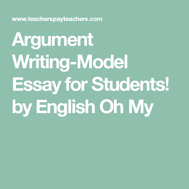 Argument Writingmodel Essay For Students By English Oh My  Ms  Argument Writingmodel Essay For Students By English Oh My