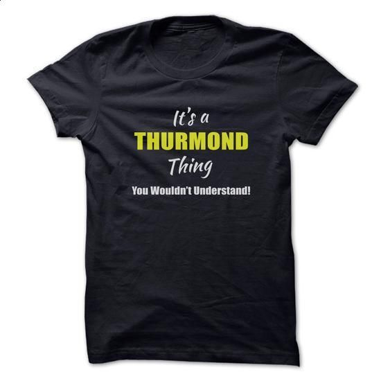 Its a THURMOND Thing Limited Edition - #tshirt tank #yellow sweater. I WANT THIS => https://www.sunfrog.com/Names/Its-a-THURMOND-Thing-Limited-Edition.html?68278