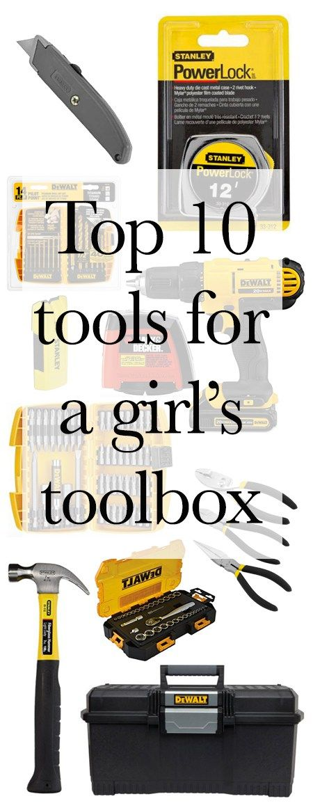 The 10 tools every girl should have in her toolbox (no man required!)