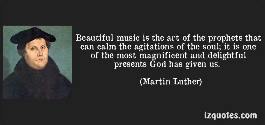 Martin Luther Music Quotes Music Music Love Music Quotes