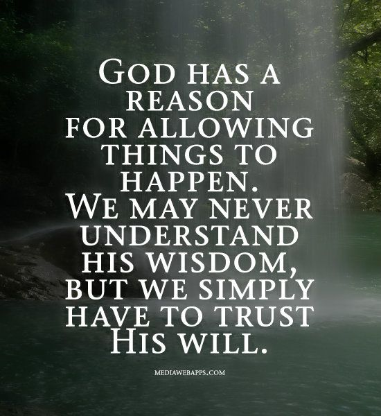 Trust In God Quotes Enchanting God Has A Reason For Allowing Things To Happenwe May Never . Inspiration