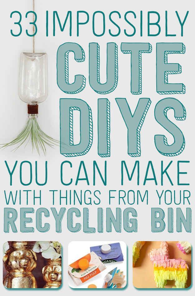 33 Impossibly Cute DIYs You Can Make With Things From Your Recycling ...