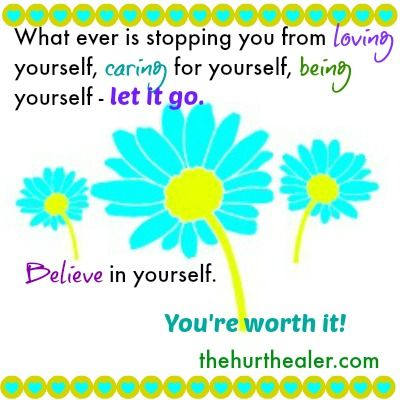http://thehurthealer.com/2013/06/youre-worth-it/ #beieve #care #love #self #worth #hurthealer