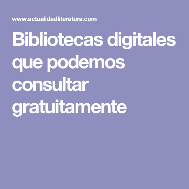 Bibliotecas digitales que podemos consultar gratuitamente