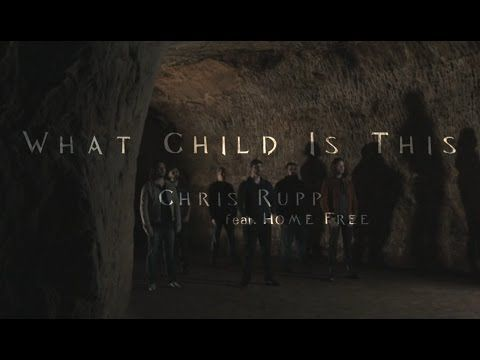 'What Child Is This' - A Cappella Christmas Song From Home Free And Chris Rupp - Christian Music ...