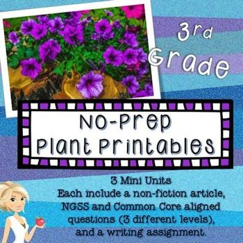 $ No-prep printables includes: 3 mini-units that each include a non-fiction article, questions (3 differentiated levels), and a writing assignment.Included Articles:Why do leaves change color?How do plants live in the desert?How do flowers grow?Great for sub plans!Aligned to NGSS 3-LS1-1, 3-LS3-2, 3-LS4-2, and 3-LS4-3.