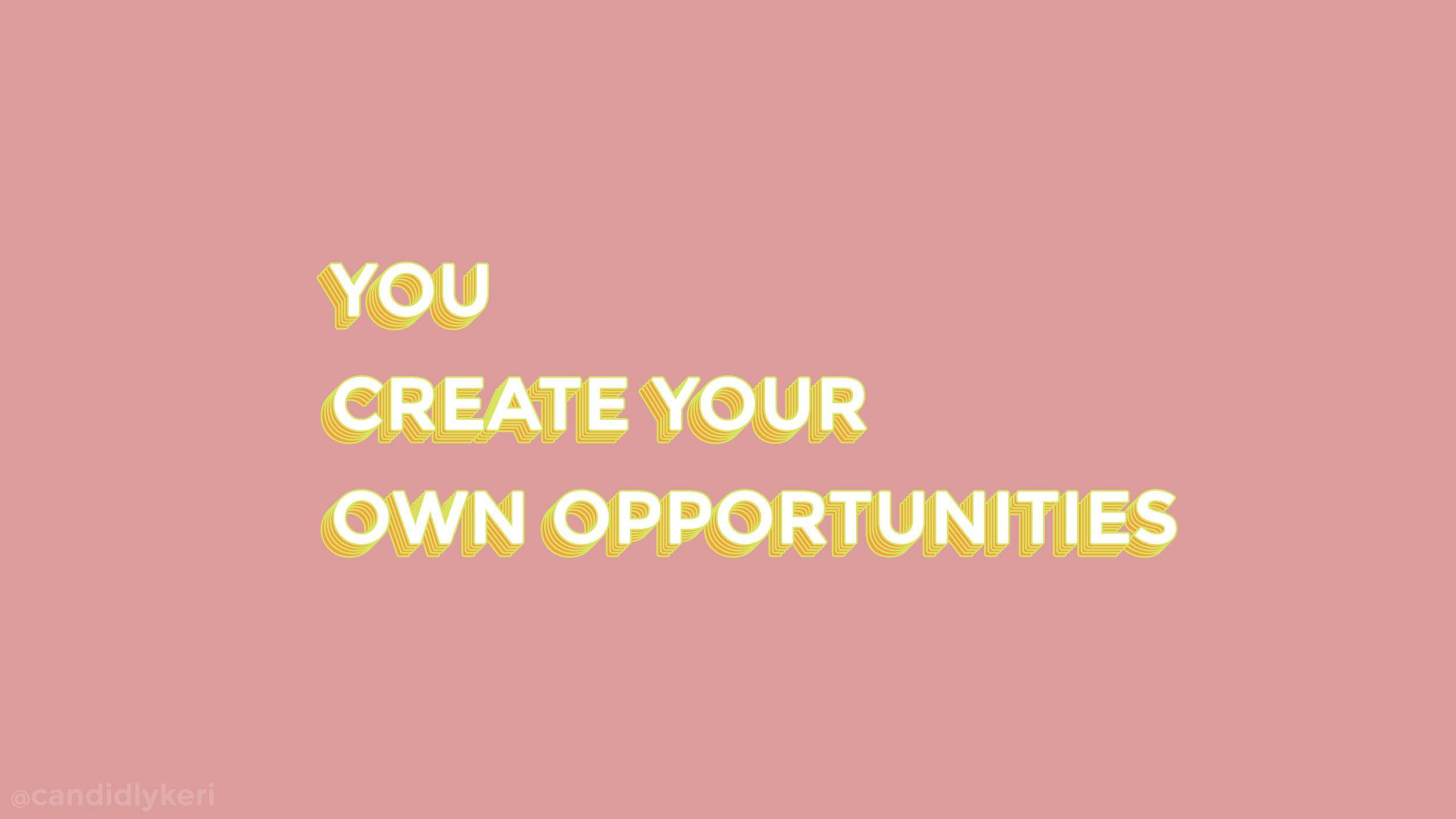 You Create Your Own Opportunities Desktop Wallpapers Para Pc Papel De Parede Computador Papel De Parede Do Notebook