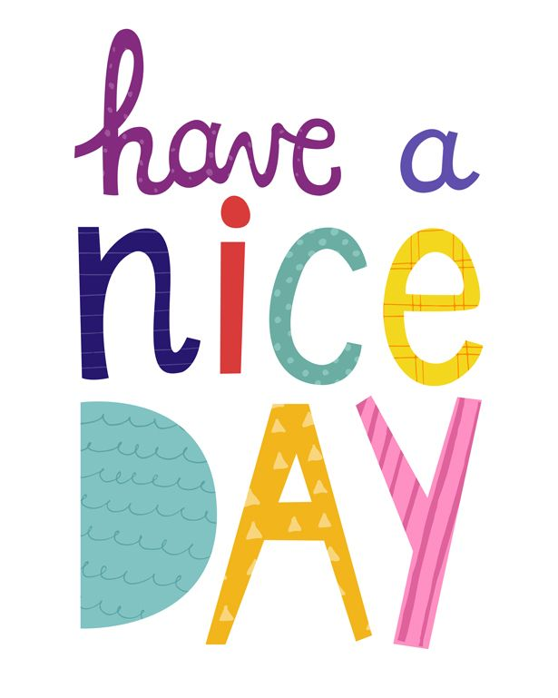 Have A Nice Day Free Printable Art Print Free Printable Art Printable Art Prints Free Printable Stationery