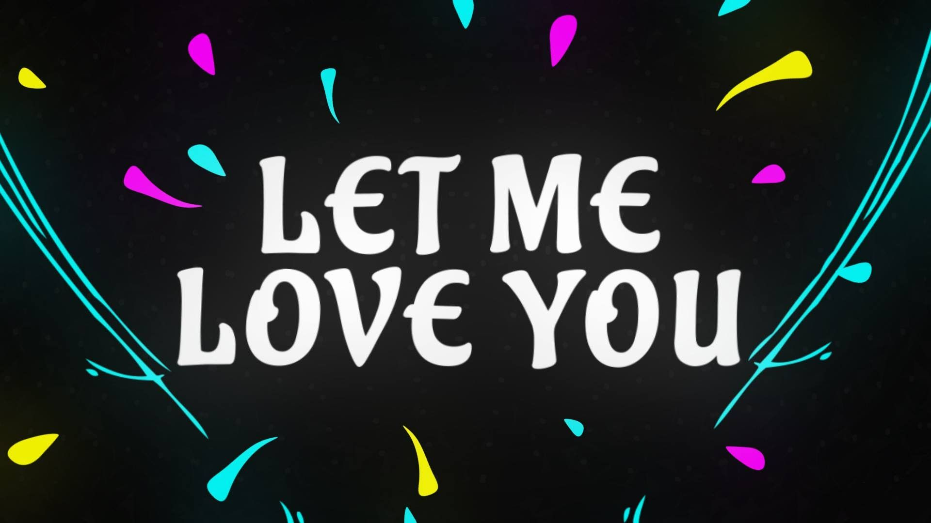 New Dj Snake Ft Justin Bieber Let Me Love You Love Yourself Lyrics Let Me Love You Yours Lyrics