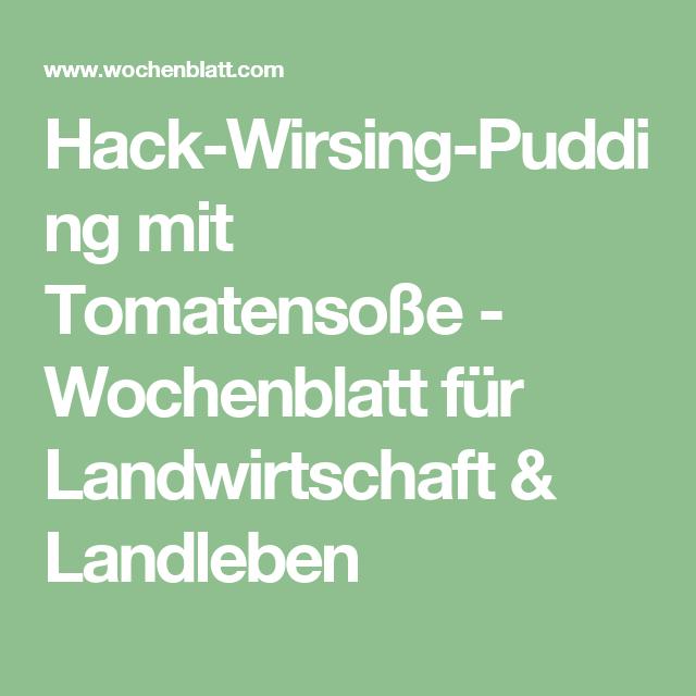 Hack-Wirsing-Pudding mit Tomatensoße - Wochenblatt für Landwirtschaft & Landleben