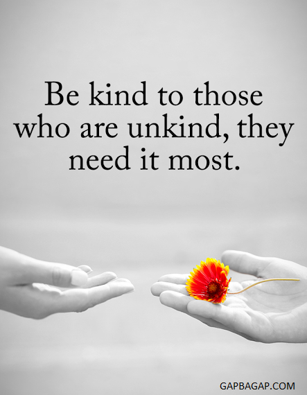 Well Said Quote About Be Kind Vs Unkind Quotes Quotes Life