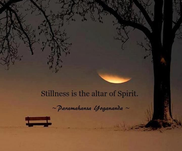 "Stillness is the altar of the Spirit. ----P.Y. A good translation for ""Bahala Na."""