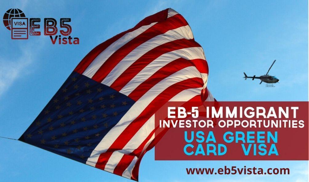 Eb5 visa program in 900000 eb5 vista green cards