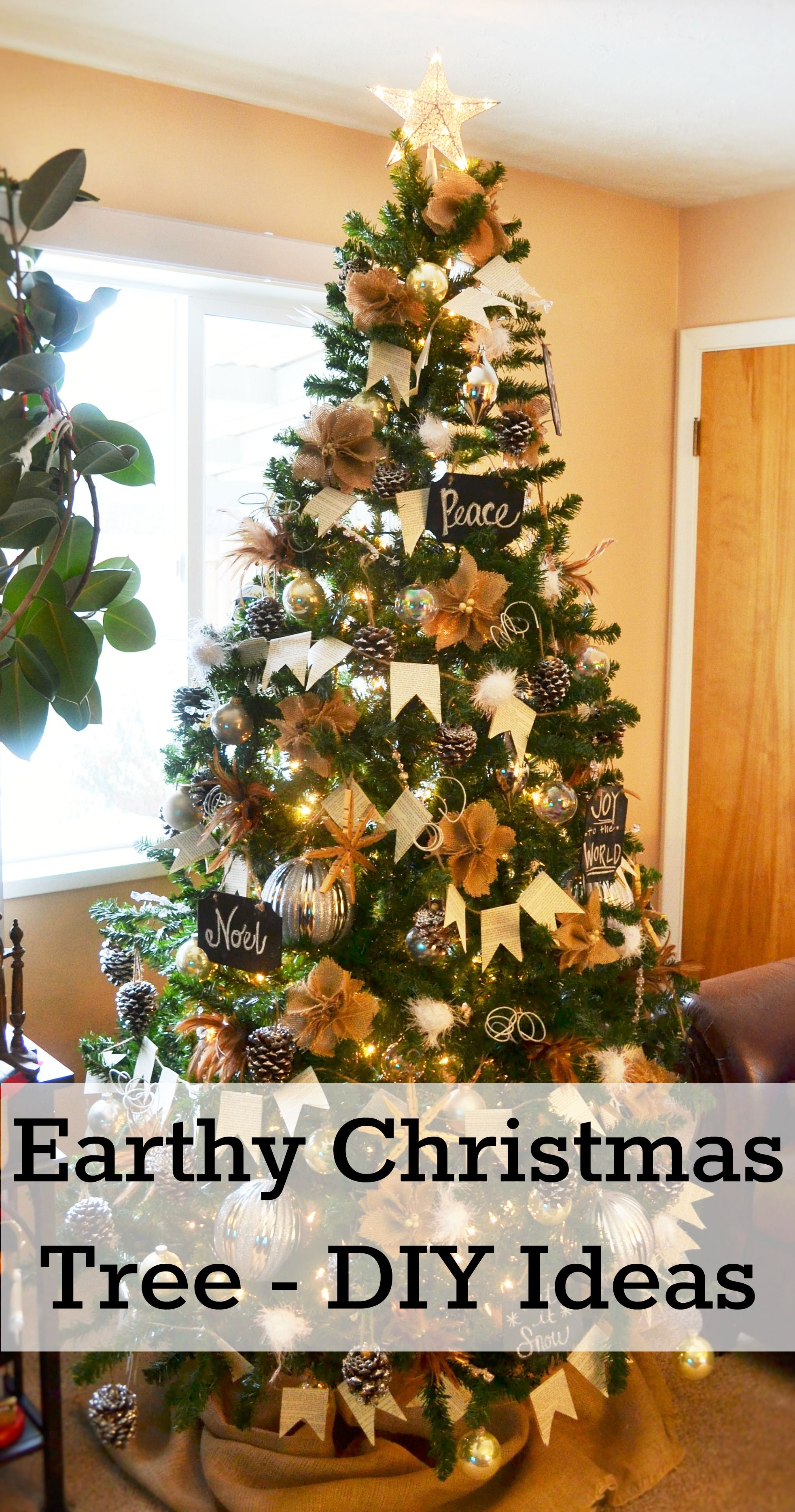 Earthy Christmas Tree Decor Ideas Simple Diy Ornaments To Add To Your Collection Christmas Tree Decorations Outdoor Christmas Tree Diy Christmas Tree