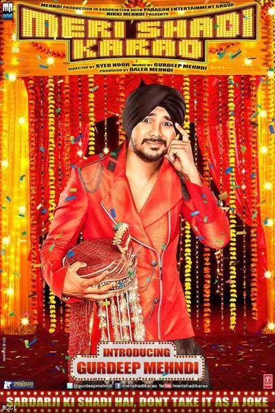 Popular Singer Daler Mehndi S Son Gurdeep Makes His Bollywood Debut With Meri Shadi Karao With Images Latest Movies Film Bollywood