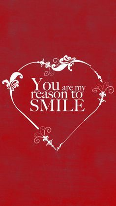 You Are My Reason To Smile Heart Valentine S Day Quotes Valentine Quotes Love Quotes
