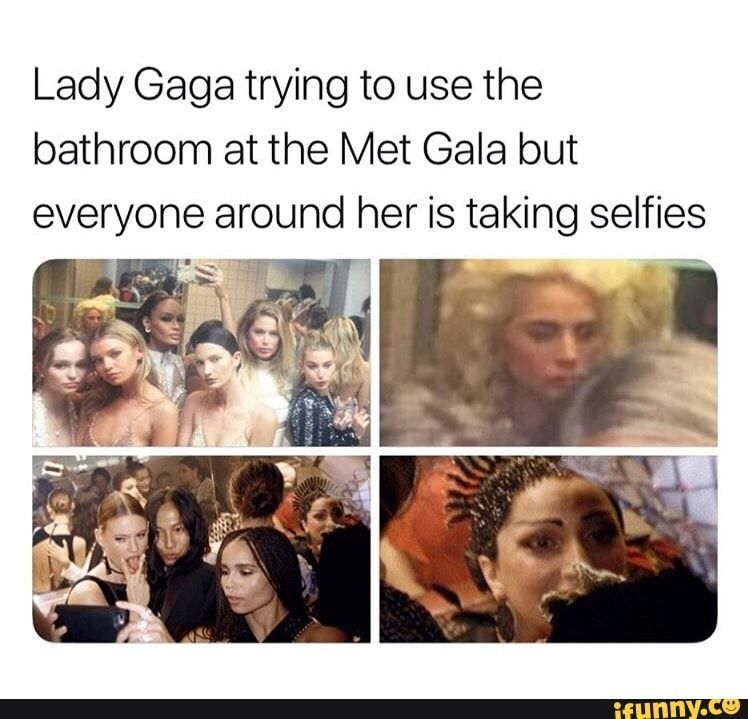 Lady Gaga trying to use the bathroom at the Met Gala but ...