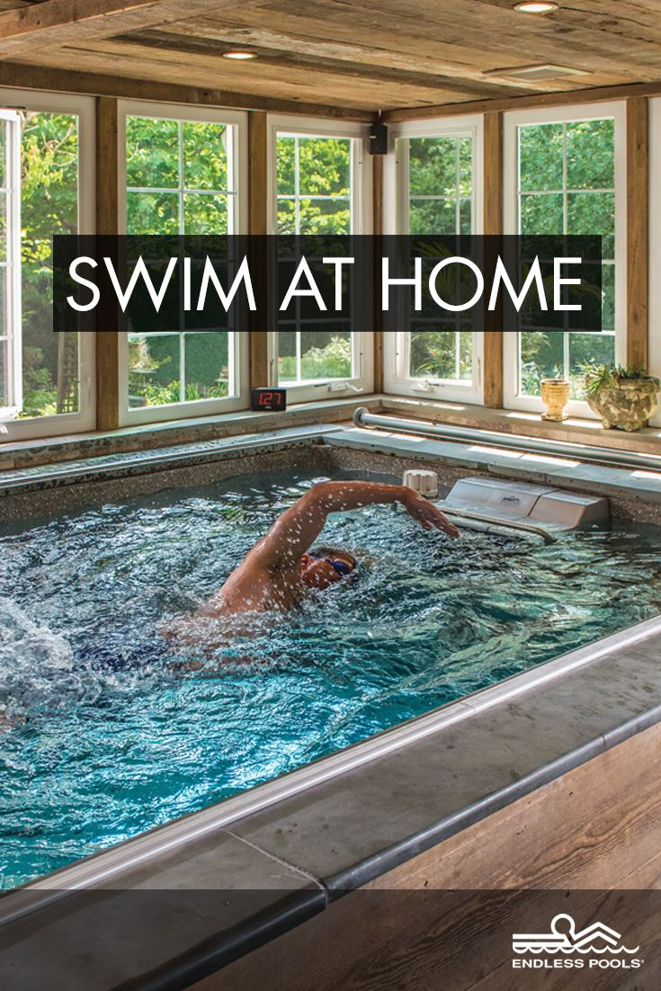 Swim Whenever You Like On Your Own Schedule At Your Own Perfect Pace No Traveling No Crowded Pools No Heav Endless Pool Swimming Pools Indoor Swimming Pools