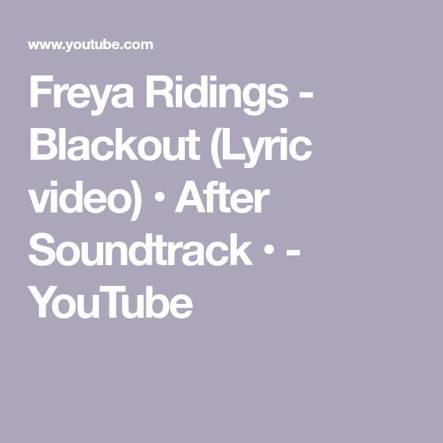 Freya Ridings Blackout Lyric Video After Soundtrack