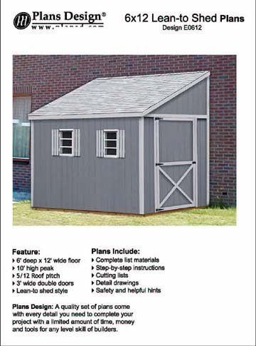 How To Build A Storage Shed, Lean To Style Shed Plans, 6 X 12 Plans Design