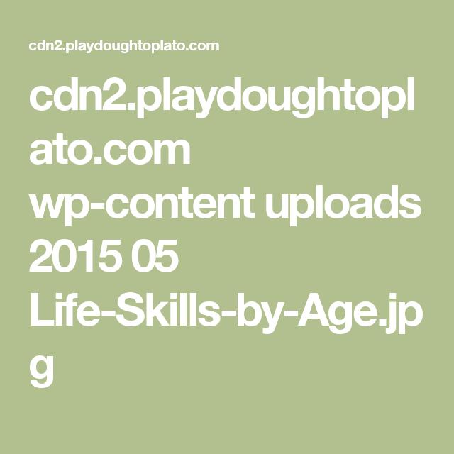 cdn2.playdoughtoplato.com wp-content uploads 2015 05 Life-Skills-by-Age.jpg