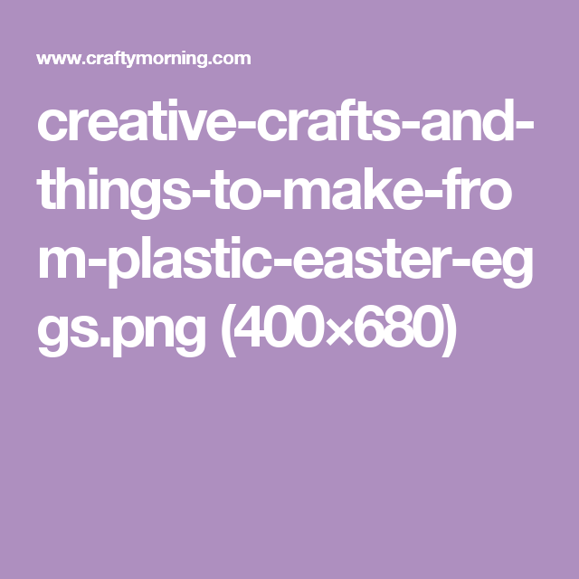 Creative Crafts And Things To Make From Plastic