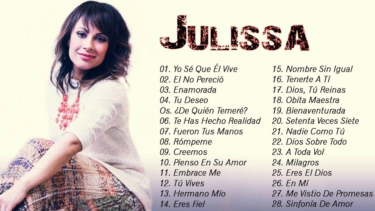 Julissa Sus Mejores éxitos La Mejor Musica Cristiana De Julissa Musi Musica Cristiana Cantos Cristianos Canciones Cristianas