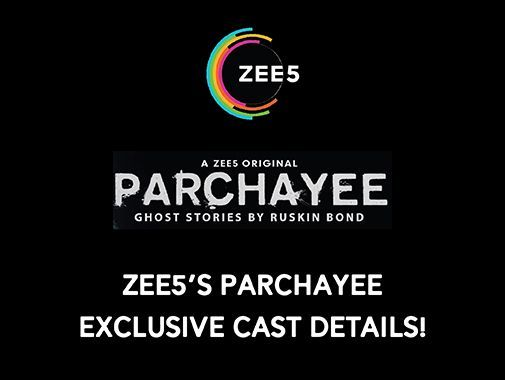 News | ZEE5's Parchayee, a web series adaptation of Ruskin