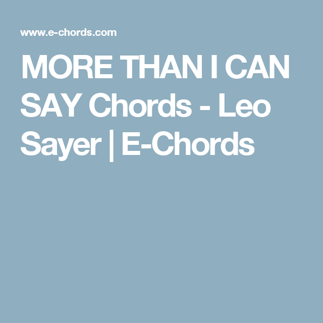 MORE THAN I CAN SAY Chords - Leo Sayer | E-Chords | Guitar ...