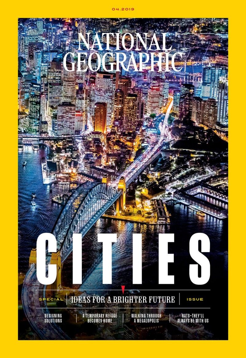 What Should Cities Be Like In 2050 National Geographic National Geographic Magazine National Geographic Cover