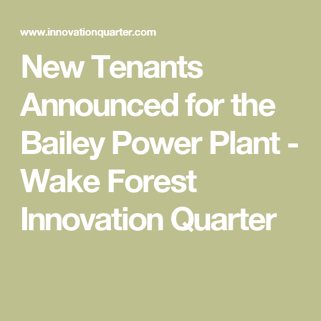 New Tenants Announced for the Bailey Power Plant - Wake Forest Innovation Quarter