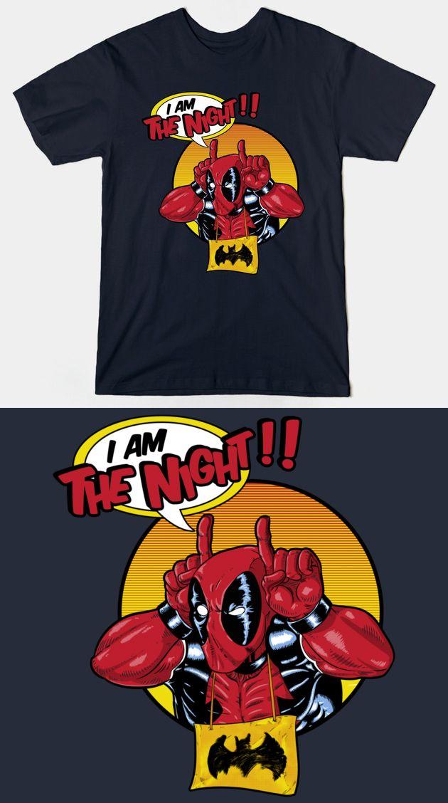 c76f1b05 Deadpool I Am The Night Batman T Shirt | Marvel's Wade Wilson parodying the  Dark Knight