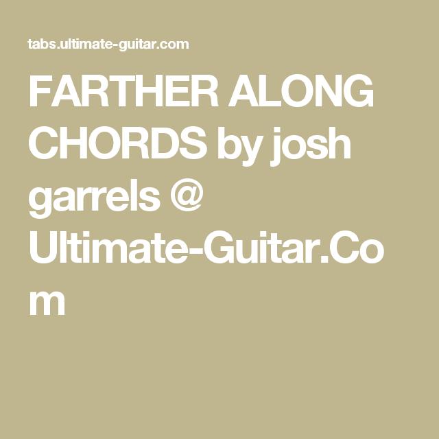 Farther Along Chords By Josh Garrels Ultimate Guitar Chords
