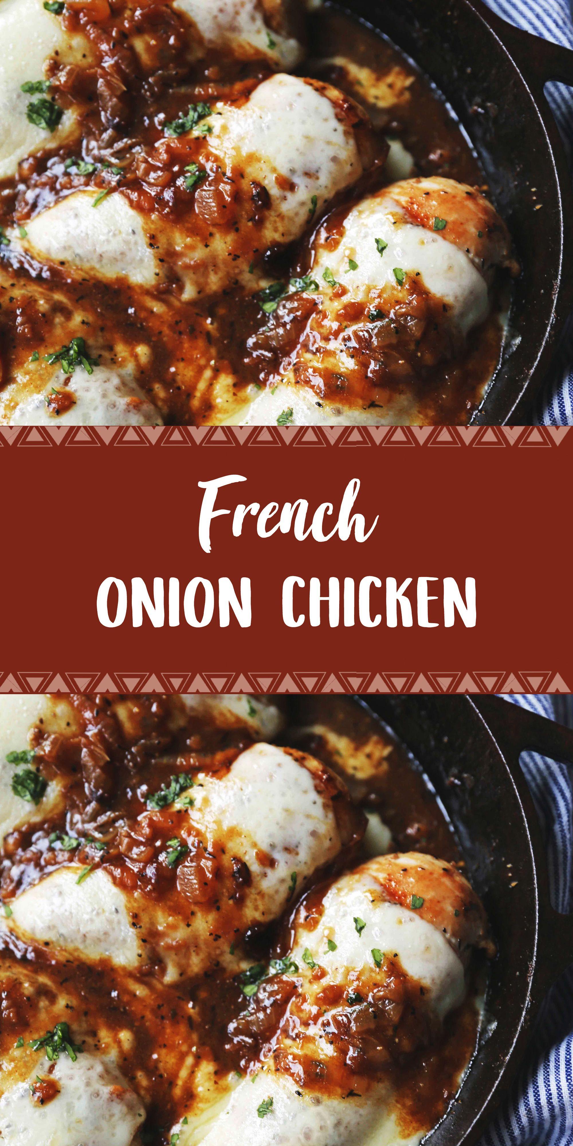 French Onion Chicken Chicken Recipes Best Chicken Recipes Grilled Chicken Recipes