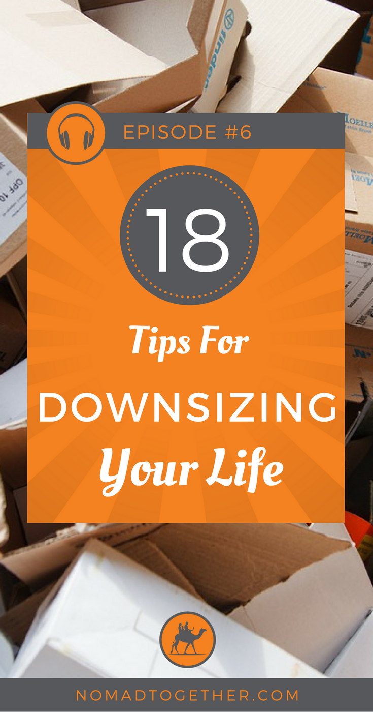 18 Tips To Help You Downsize Your Life For Full Time Travel